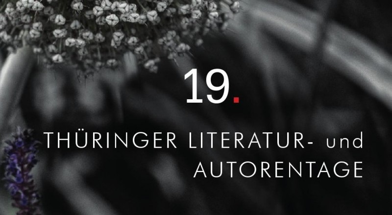 "19. Thüringer Literaturtage - ""Nächster Halt: Fremde Welt!"""